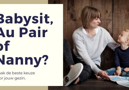 Babysit, Au Pair of Nanny: Wat is het verschil?